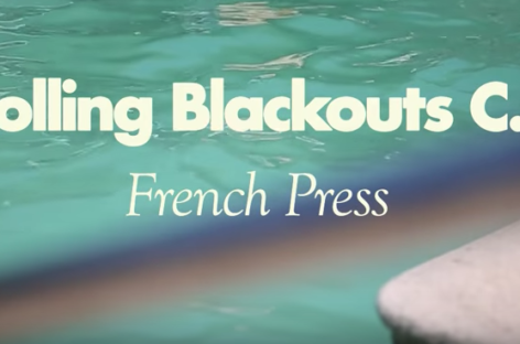 Suit up for summer with Rolling Blackouts Coastal Fever 'The French Press'